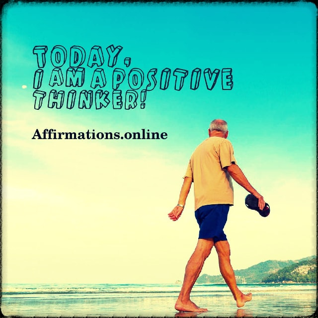 Positive affirmation from Affirmations.online - Today, I am a positive thinker!