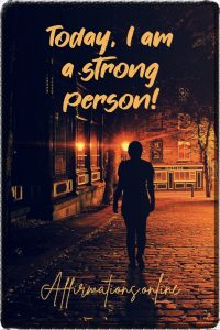 Positive affirmation from Affirmations.online - Today, I am a strong person!