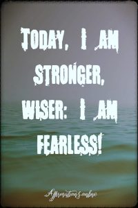 Positive affirmation from Affirmations.online - Today, I am stronger, wiser: I am fearless!