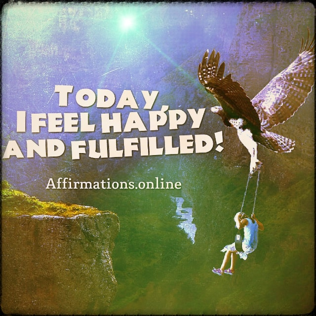 Positive affirmation from Affirmations.online - Today, I feel happy and fulfilled!