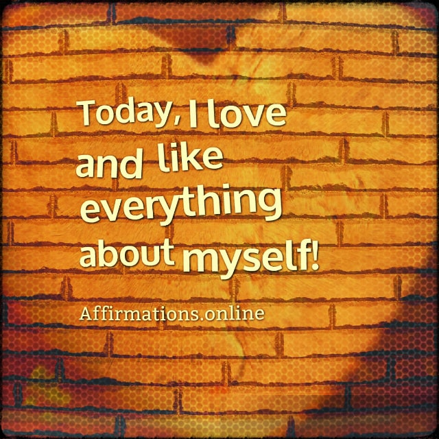 Positive affirmation from Affirmations.online - Today, I love and like everything about myself!