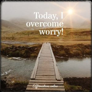 Positive affirmation from Affirmations.online - Today, I overcome worry!