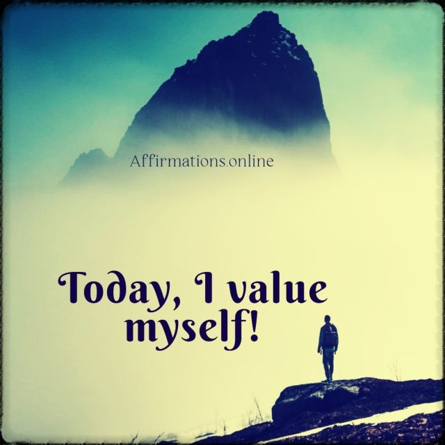 Positive affirmation from Affirmations.online - Today, I value myself!