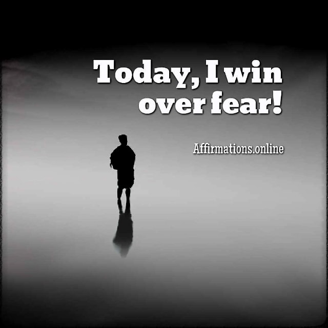 Positive affirmation from Affirmations.online - Today, I win over fear!