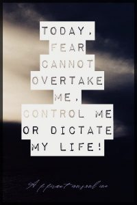 Positive affirmation from Affirmations.online - Today, fear cannot overtake me, control me or dictate my life!