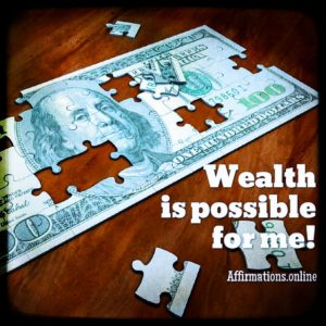 Positive affirmation from Affirmations.online - Wealth is possible for me!