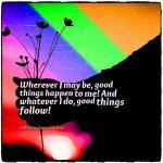 I am abundant in positive experiences!