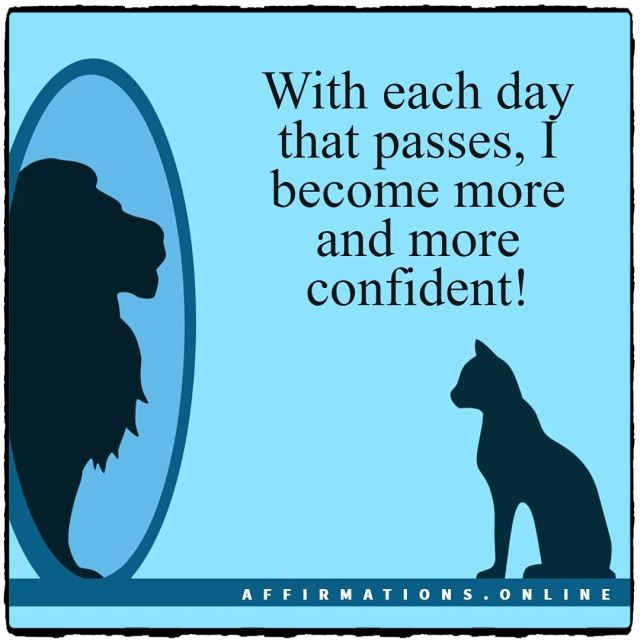 Positive Affirmation from Affirmations.online - With each day that passes, I become more and more confident!