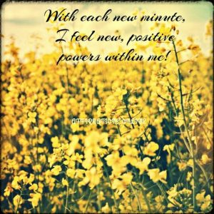 Positive affirmation from Affirmations.online - With each new minute, I feel new, positive powers within me!