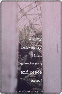 Positive affirmation from Affirmations.online - Worry leaves my life: happiness and peace come!
