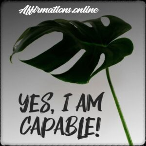 Positive Affirmation from Affirmations.online - Yes, I am capable!