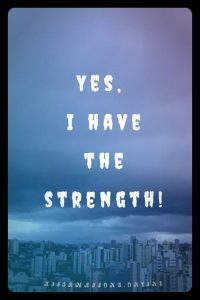 Positive affirmation from Affirmations.online - Yes, I have the strength!