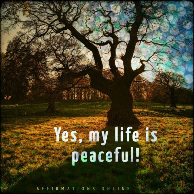 Yes-my-life-is-peaceful-positive-affirmation.jpg