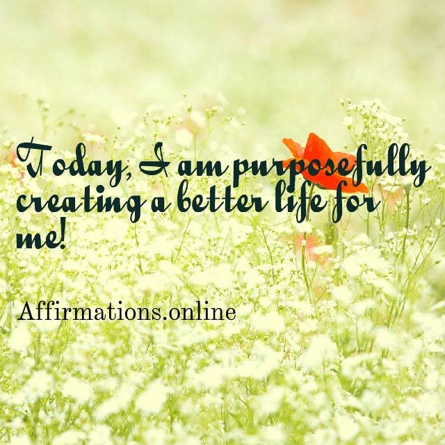 creating-a-better-life-image-affirmation.jpg