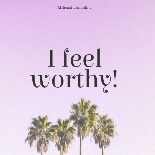 Positive affirmation from Affirmations.online - I feel worthy!