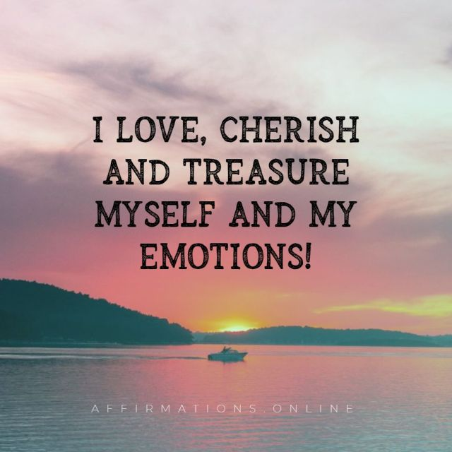 Positive affirmation from Affirmations.online - I love, cherish and treasure myself and my emotions!