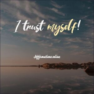 Positive Affirmation from Affirmations.online - I trust myself!