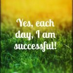 I constantly achieve my goals!